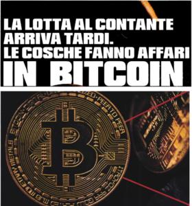 La lotta al contante arriva tardi. Le cosche fanno affari in Bitcoin